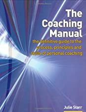 The Coaching Manual The Definitive Guide to The Process Principles and by Julie Starr