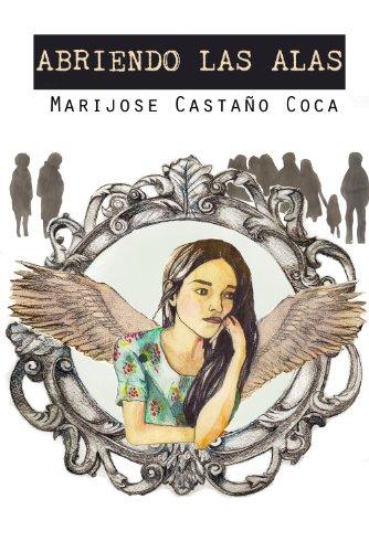 Portada del libro Abriendo las alas de María José Castaño
