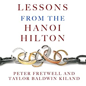 Lessons from the Hanoi Hilton: Six Characteristics of High-Performance Teams | [Peter Fretwell, Taylor Baldwin Kiland]