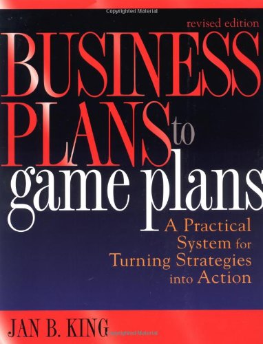 Business Plans to Game Plans: A Practical System for Turning Strategies into Action