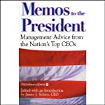 Memos to the President: Management Advice from the Nation's Top CEOs | James J. Schiro, Editor