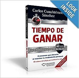 Tiempo de ganar (Spanish Edition) (Metodo Timing): Carlos Cuauhtemoc