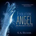 Evolution: ANGEL: The Evolution Series, Book 1 | Starla Huchton