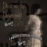 Dust on the Davenport (Tale from the Archives)