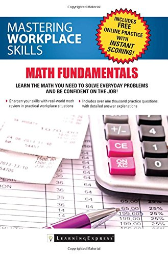 Mastering Workplace Skills: Math Fundamentals - Harvard Book