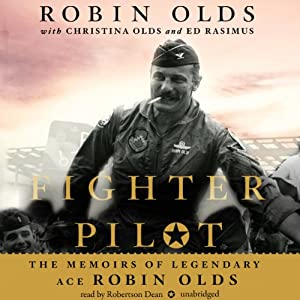 Fighter Pilot: The Memoirs of Legendary Ace Robin Olds | [Robin Olds, Christina Olds, Ed Rasimus]