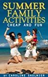 Summer Family Activities : Cheap and Fun (Fun Activities for kids)
