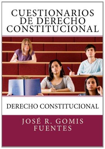 Cuestionarios de Derecho Constitucional: Derecho Constitucional: Volume 1