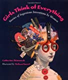 img - for By Catherine Thimmesh Girls Think of Everything: Stories of Ingenious Inventions by Women (None) book / textbook / text book