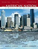 The American Nation: A History of the United States, Volume 2 (since 1865) (13th Edition) (0205568106) by Mark C. Carnes