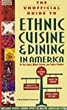 img - for The Unofficial Guide to Ethnic Cuisine and Dining in America by Zibart, Eve, Stevens, Muriel, Vermont, Terrell (1995) Paperback book / textbook / text book