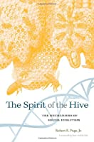 The Spirit of the Hive - The Mechanisms of Social Evolution