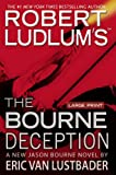 Robert Ludlum's the Bourne Deception (Jason Bourne Novels)