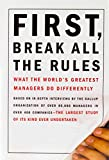 First, Break All the Rules: What the World's Greatest Managers Do Differently (English Edition)