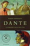 Marco Santagata Dante. Il romanzo della sua vita