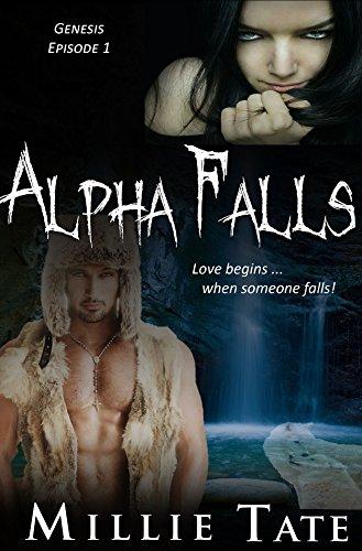 Millie Tate - Alpha Falls - (BBW Paranormal Shape Shifter Romance): BWWM Interracial Genesis Episode #1