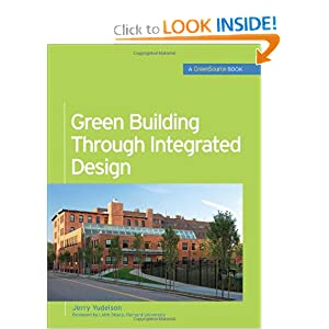 Green Building Through Integrated Design (GreenSource Books) (McGraw-Hill's Greensource) Jerry Yudelson