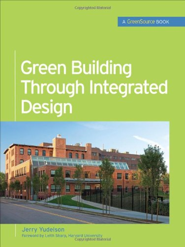 Green Building Through Integrated Design - McGraw-Hill Professional - 0071546014 - ISBN: 0071546014 - ISBN-13: 9780071546010