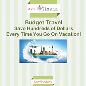 Budget Travel: How to Find the Best Deals When You Travel! | [Judy Goldberg]