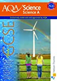 New AQA Science GCSE Science A (Aqa Science Students Book)