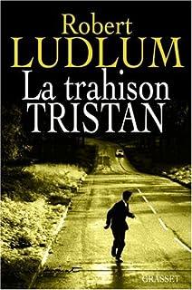 La trahison Tristan : roman