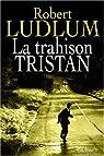 La trahison Tristan par Ludlum