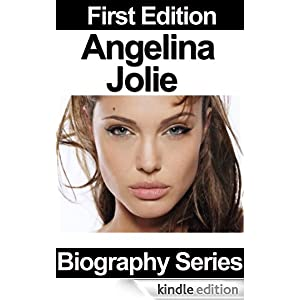 Celebrity Biographies - Angelina Jolie - Biography Series Biography Series