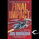 Final Impact: Axis of Time, Book 3 | John Birmingham