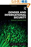 Gender and International Security: Feminist Perspectives (Routledge Critical Security Studies)