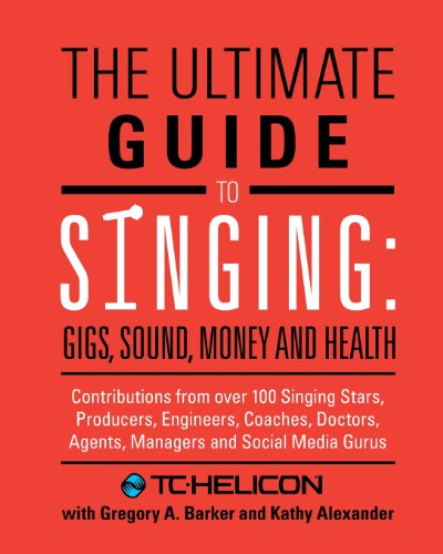 The Ultimate Guide To Singing: Gigs, Sound, Money And Health