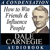 How to Win Friends and Influence People: A Condensation from the Book | [Dale Carnegie]