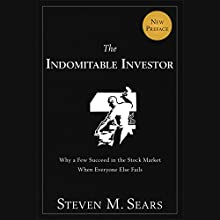 The Indomitable Investor: Why a Few Succeed in the Stock Market When Everyone Else Fails (       UNABRIDGED) by Steven M. Sears Narrated by Jeremy Gage