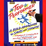 Top Performer: A Bold Approach to Sales and Service | Stephen C. Lundin