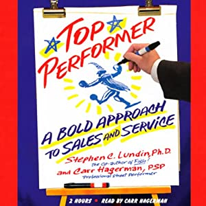 Top Performer: A Bold Approach to Sales and Service | [Stephen C. Lundin]