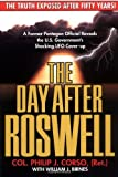 The Day After Roswell 1st (first) by Col. Philip J. Corso, William J. Birnes (1997) Hardcover