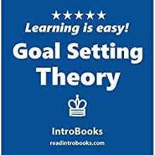 Goal Setting Theory Audiobook by  IntroBooks Narrated by Andrea Giordani