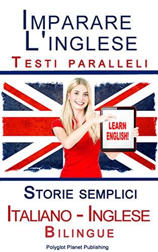 Imparare l'inglese con Testi paralleli   Storie semplici Italiano   Inglese Bilingue PDF