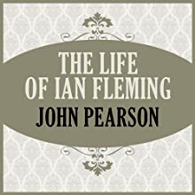 The Life of Ian Fleming Audiobook by John Pearson Narrated by Peter McGowan