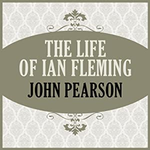 The Life of Ian Fleming | [John Pearson]