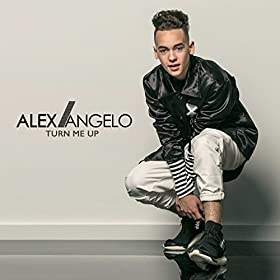 Turn me up alex angelo mp3 downloads for Alex co amazon