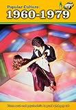 Popular Culture: 1960-1979 (A History of Popular Culture)