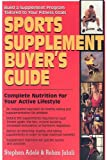 Stephen Adele Sports Supplement Buyers Guide: Complete Nutrition for Your Active Lifestyle