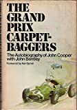 The Grand Prix Carpetbaggers: The Autobiography of John Cooper (0385030819) by John Cooper
