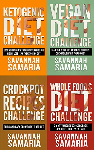 Vegan: Ketogenic Diet: Crockpot Recipes: Whole Foods Cookbook - 4 In 1 Box Set (FREE Bonus, Whole, 30 Vegan Recipes, Crockpot Cookbook) by Savannah Samaria