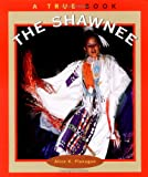 img - for The Shawnee (True Books: American Indians) book / textbook / text book