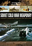 Soviet Cold War Weaponry: Aircraft, Warships and Missiles (Modern Warfare)