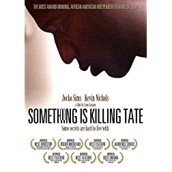 SOMETHING IS KILLING TATE