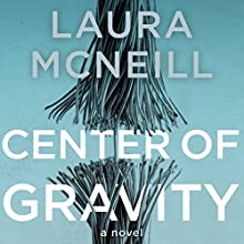 Center of Gravity (       UNABRIDGED) by Laura McNeill Narrated by Lisa Larsen
