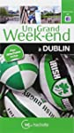 Un Grand Week-End � Dublin