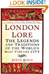 London Lore: The legends and traditio...
